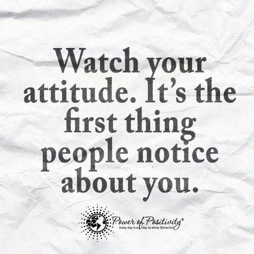Always have a good attitude.  #Attitude #quote