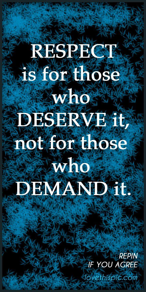 SAYGI, hakedene gösterilir, arzu edene değil ! .