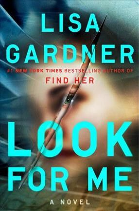 Look for Me by Lisa Gardner. When a sixteen-year-old girl, whose family has been murdered, goes missing, Detective D.D. Warren and Flora Dane investigate.