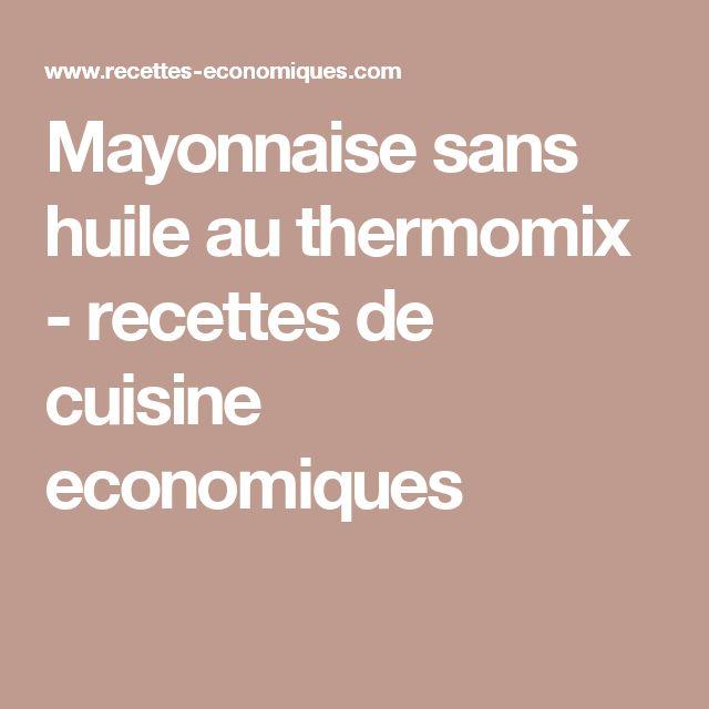 Mayonnaise sans huile au thermomix - recettes de cuisine economiques