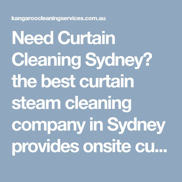 Need Curtain Cleaning Sydney? the best curtain steam cleaning company in Sydney provides onsite curtain steam cleaning services. Call 1800 173 334