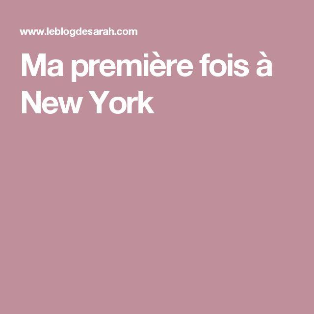 Ma première fois à New York