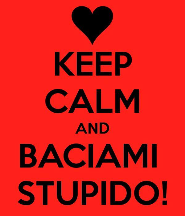 Keep Calm #musc #baciamistupido