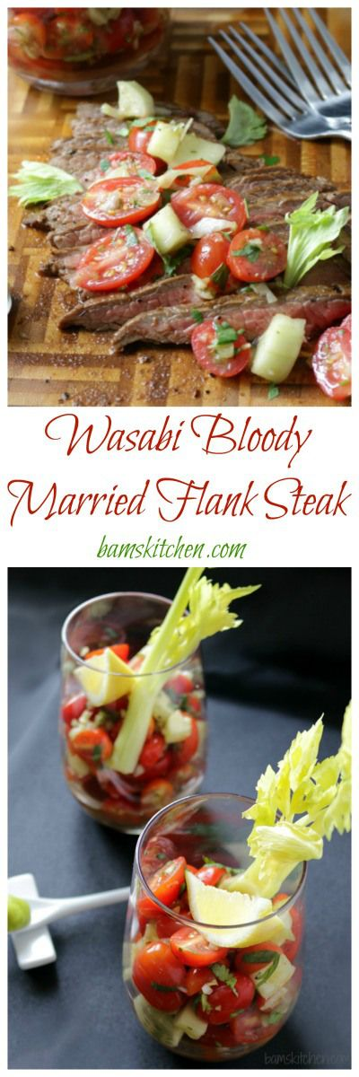 Wasabi Bloody Married Flank Steaks | Recipe | Flank Steak, Steaks and ...