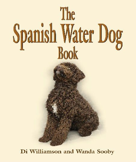 http://www.thespanishwaterdogbook.co.uk/frontpage.jpg The Spanish Water Dog Book by Di Williamson and Wanda Scooby