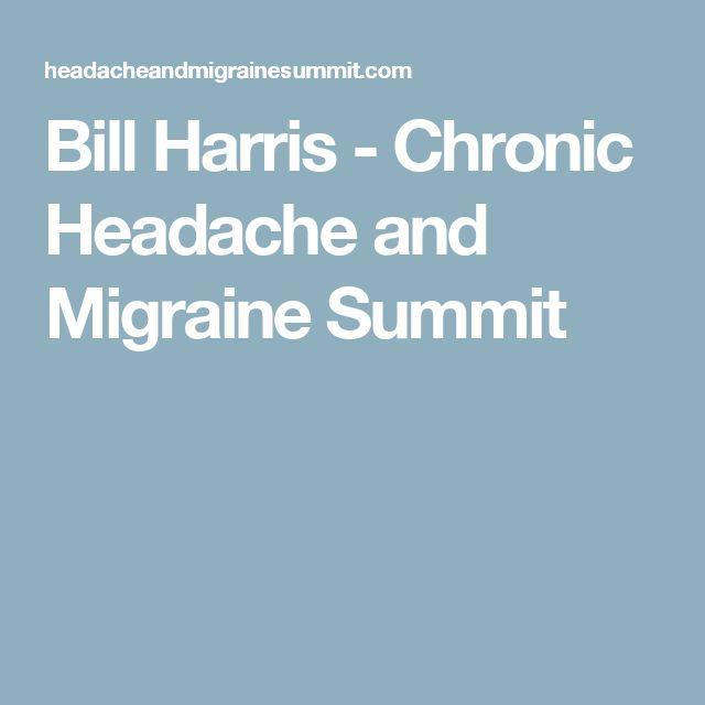 Bill Harris - Chronic Headache and Migraine Summit