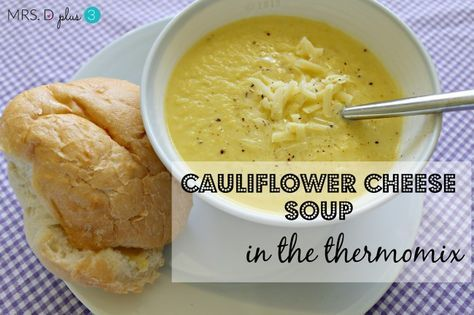Mrs D plus 3 | Cauliflower cheese soup in the thermomix | http://www.mrsdplus3.com