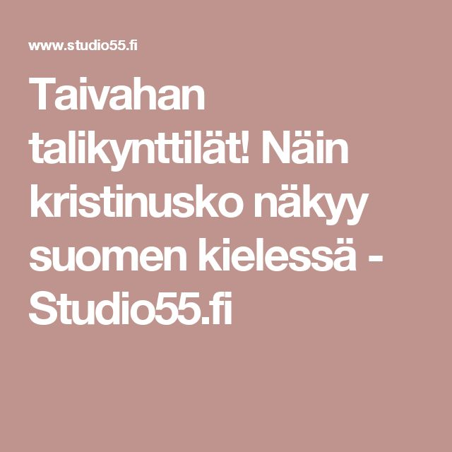 Taivahan talikynttilät! Näin kristinusko näkyy suomen kielessä - Studio55.fi