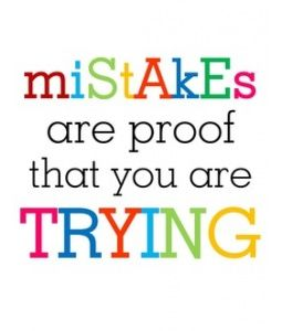 Mistakes are proof that you are trying | www.delphian.org