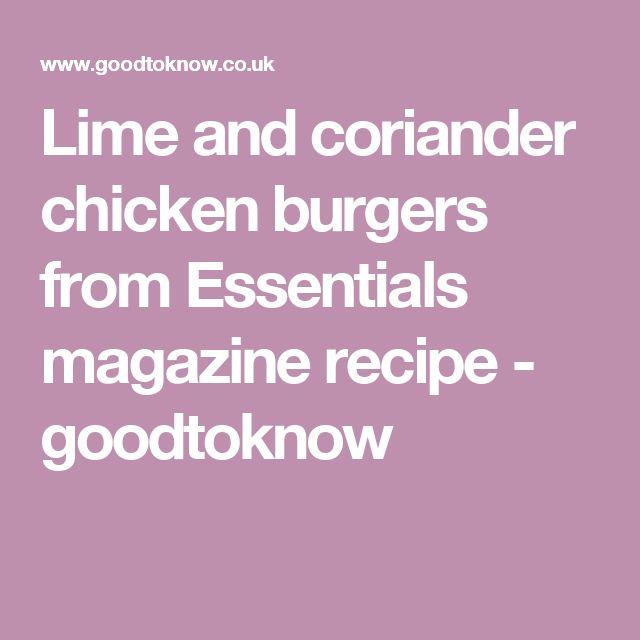 Lime and coriander chicken burgers from Essentials magazine recipe - goodtoknow