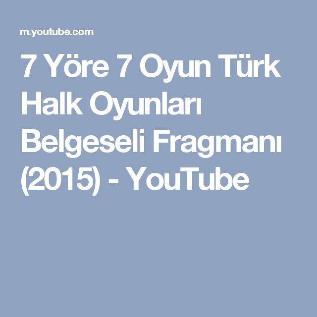 7 Yöre 7 Oyun Türk Halk Oyunları Belgeseli Fragmanı (2015) - YouTube