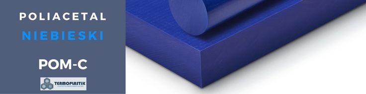 Poliacetal niebieski - POM C - Tecaform AH Blue - acetal w kolorze niebieskim. Pręty, arkusze 1000 mm x 2000 mm.