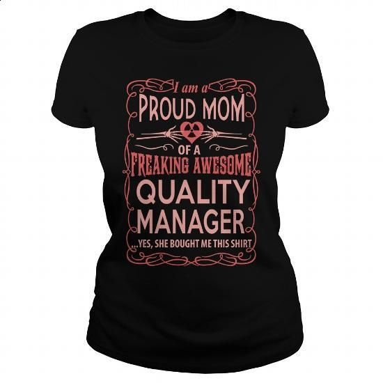 proud mom or a freaking awesome quality manager