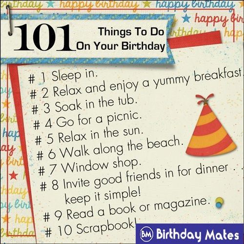 101 Amazing Things To Do On Your Birthday