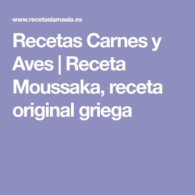 Recetas Carnes y Aves | Receta Moussaka, receta original griega