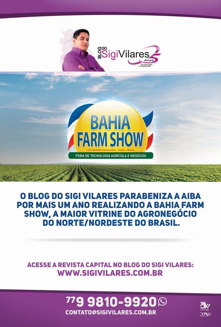 Anúncio desenvolvido para a Revista Capital promovendo o Blog do Sigi Vilares. O tema definido para a peçafoi a realização de mais uma Bahia Farm Show.