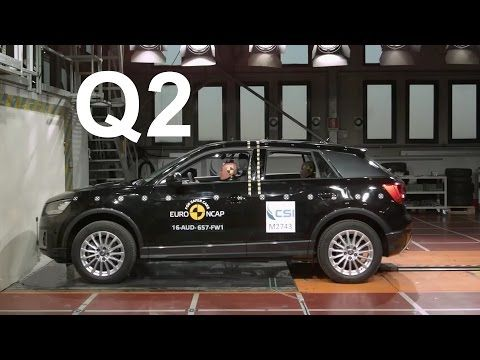 2016 Audi Q2 Crash test videos and results           -            famous brands and products