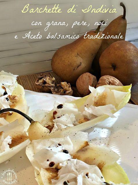 Briciole di Sapori: Barchette di indivia con grana, pere, noci e Aceto...