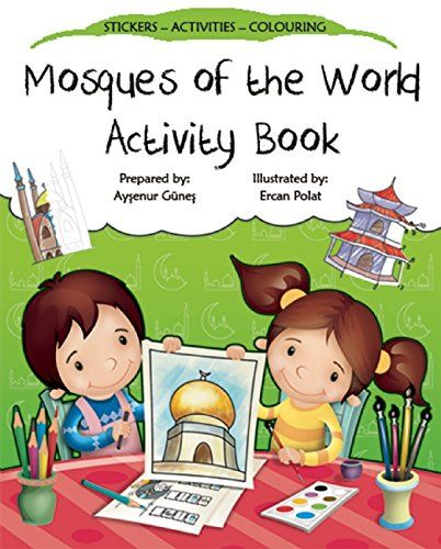 Mosques of the World Activity Book (Discover Islam Sticker Activity Books) by Aysenur Gunes http://www.amazon.com/dp/0860375390/ref=cm_sw_r_pi_dp_82kywb0A388BZ