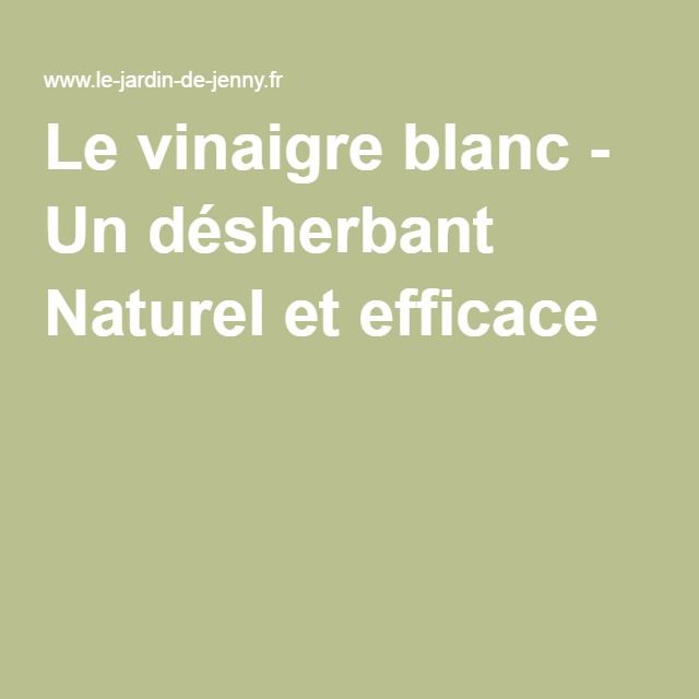 les 25 meilleures id es de la cat gorie desherbant naturel vinaigre blanc sur pinterest. Black Bedroom Furniture Sets. Home Design Ideas