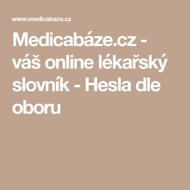 Medicabáze.cz - váš online lékařský slovník - Hesla dle oboru