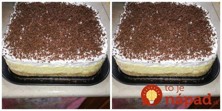 Netreba variť, netreba piecť: Príprava tejto torty vám zaberie len pár minút, lepší dezert však nekúpite ani v drahej cukrárni!!