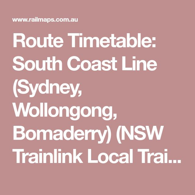Route Timetable: South Coast Line (Sydney, Wollongong, Bomaderry) (NSW Trainlink Local Train)