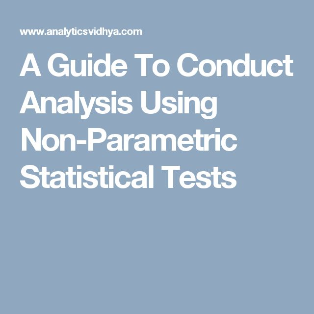 A Guide To Conduct Analysis Using Non-Parametric Statistical Tests