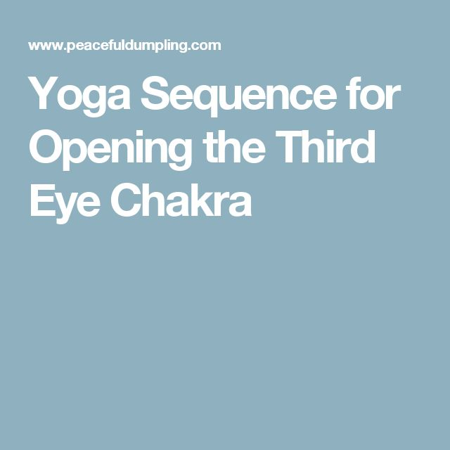 Yoga Sequence for Opening the Third Eye Chakra