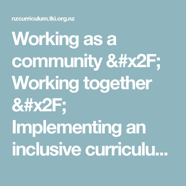Working as a community / Working together / Implementing an inclusive curriculum / Inclusive practices / Kia ora - NZ Curriculum Online