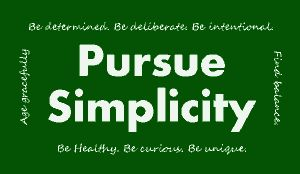 Discover a simpler life!Simpler Life, Pursue Simplicity, Business Life, Goals In Life