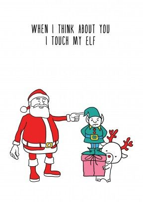 I Touch My Elf | Funny Christmas Card  Santa's workshop seems like a very hands on place. Funny tongue in cheek Christmas card for him or her.
