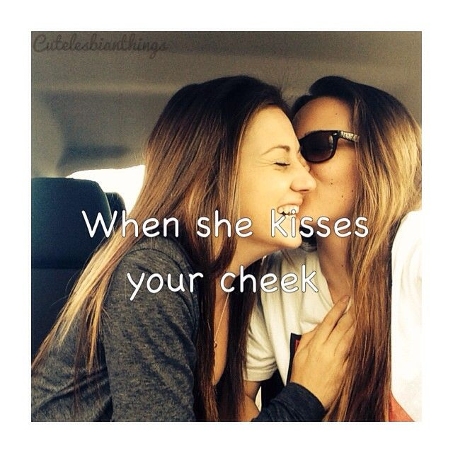 When she kisses your cheek | Lesbian Relationship Quotes ...