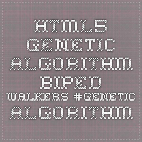 HTML5 Genetic Algorithm Biped Walkers #genetic-algorithm