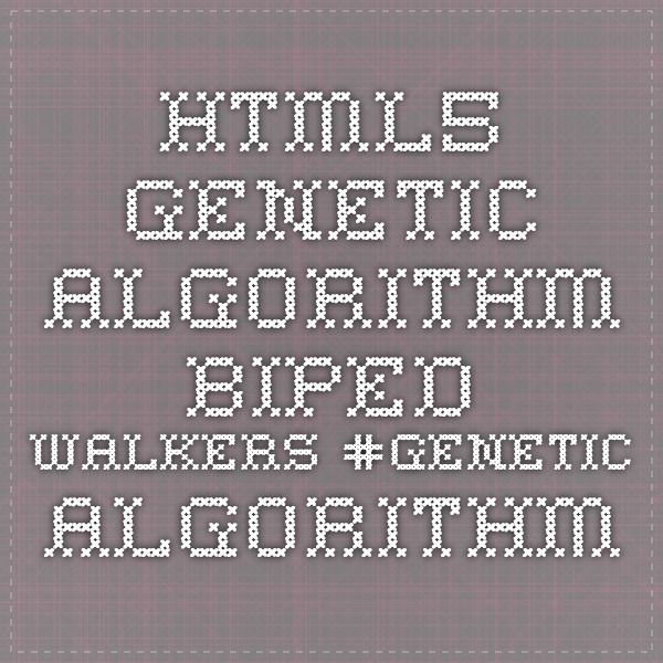 HTML5 Genetic Algorithm Biped Walkers #genetic-algorithm