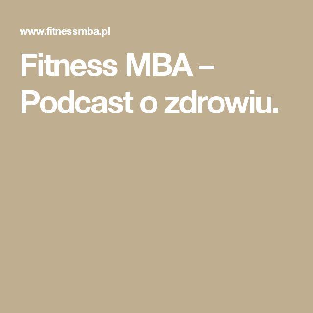 Fitness MBA – Podcast o zdrowiu.