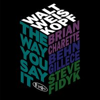 Walt Weiskopf: The Way You Say It jazz review by Mark Corroto, published on March 26, 2016. Find thousands reviews at All About Jazz!