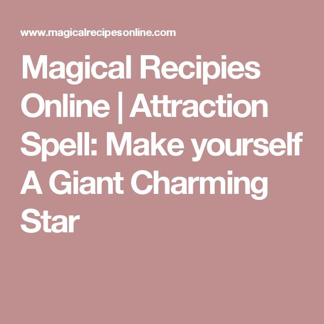 Magical Recipies Online | Attraction Spell: Make yourself A Giant Charming Star