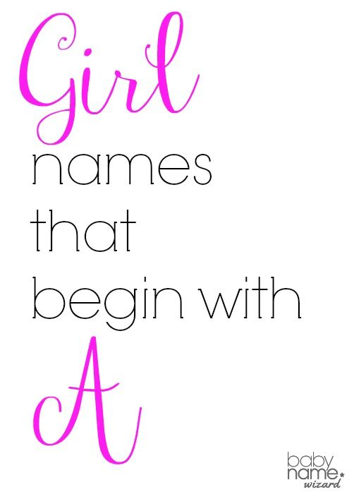 Girl names starting with A that includes meanings, origins, popularity, pronunciations, sibling names, and more! #babynames