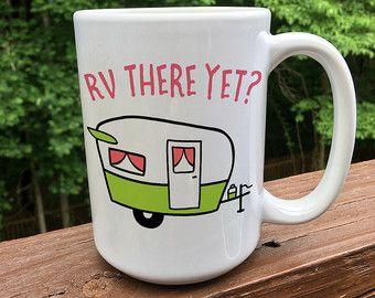 RV there yet / camping mug / camping gift / adventure awaits / Rv camping / Rv gift / wanderlust / coffee mug / travel mug / summer travel