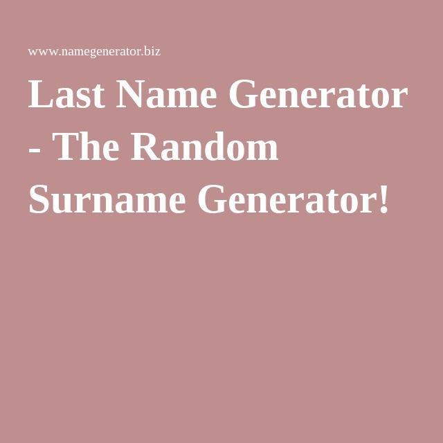 Last Name Generator - The Random Surname Generator!