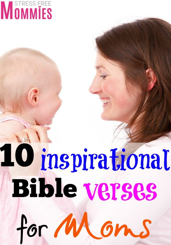 10 Inspirational bible verses for moms - These bible verses for moms will inspire you to be the best mom that you can be.