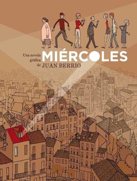 Miércoles / una novela gráfica de Juan Berrio