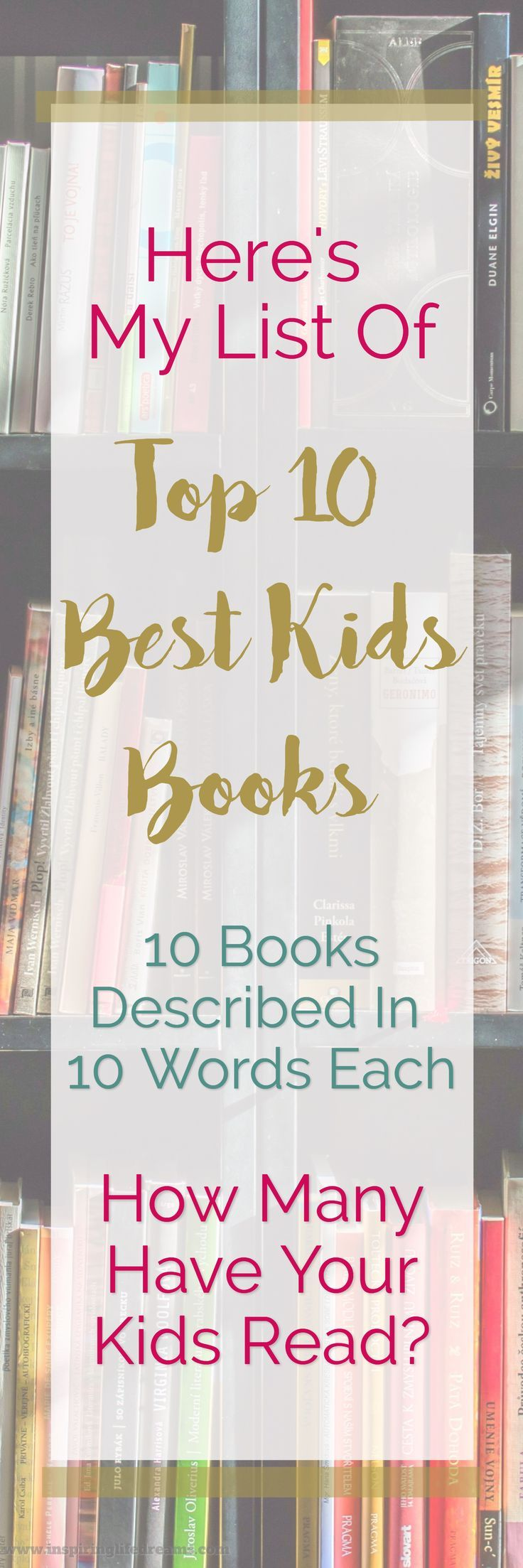 Top 10  Best Kids Books - Best Children's Books - Must Read Books - 10 Books Described In  10 Words Each - How Many Have Your Kids Read? - Includes WONDER By RJ Palacio - Paulo Coelho - Harry Potter and other classics