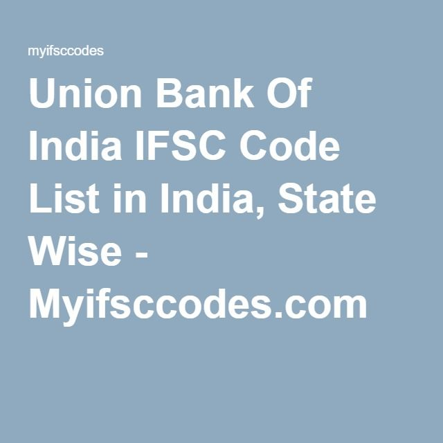 Union Bank Of India IFSC Code List in India, State Wise - Myifsccodes.com