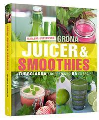 Gröna juicer & smoothies : turboladda kroppen med rå energi!