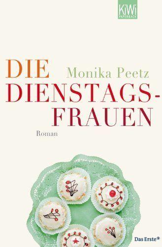 Die Dienstagsfrauen: Roman von Monika Peetz, http://www.amazon.de/dp/B004WOYJMA/ref=cm_sw_r_pi_dp_Srp4sb0MBVREC