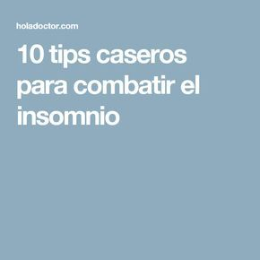 10 tips caseros para combatir el insomnio