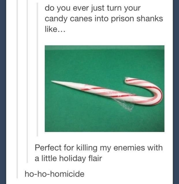 The best way to eat candy canes: | Community Post: 26 Fucking Funny Christmas Tumblr Posts Guaranteed To Make You Laugh