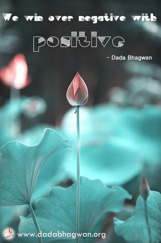 Eliminate the negatives with spiritual methods. Learn more from spiritual master Dada Bhagwan on http://www.dadabhagwan.org